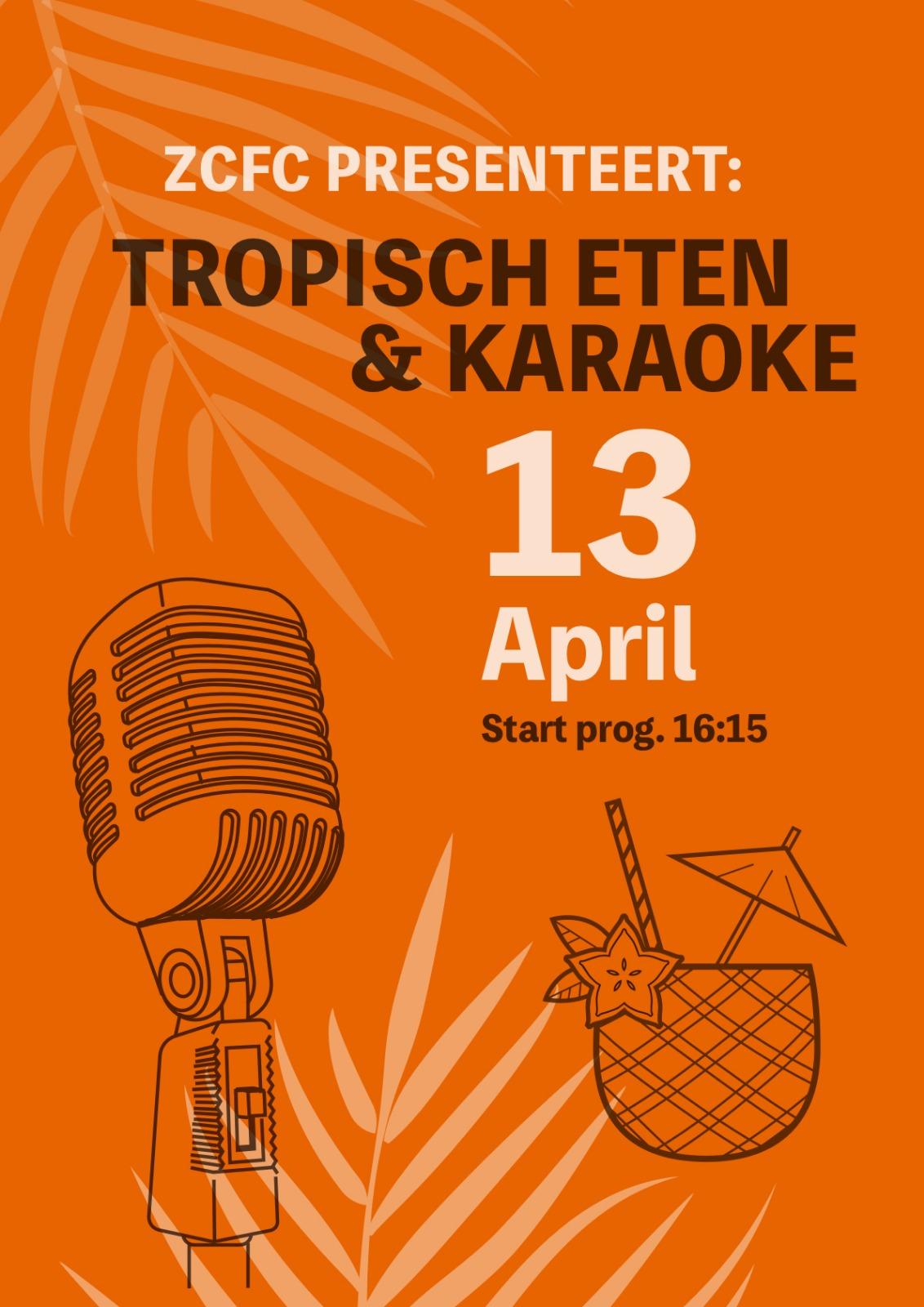 Zaterdag 13 april: tropisch eten en karaoke bij Zet!!